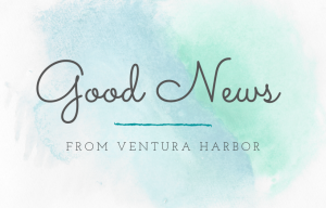 Good News from Ventura Harbor