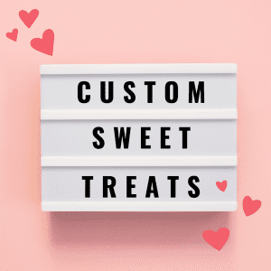 custom sweet treats